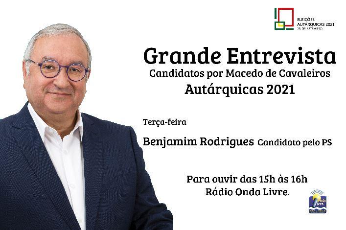 Hoje entrevistamos Benjamim Rodrigues, candidato pelo PS à Câmara de Macedo de Cavaleiros